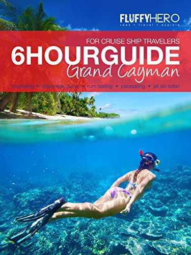The 6-Hour Guide to Grand Cayman - For Cruise Ship Travelers Richardt Nortier