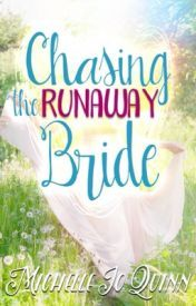 Chasing the Runaway Bride (Bliss, #3)  by  Michelle Jo Quinn