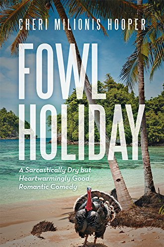 Fowl Holiday  by  Cheri Milionis Hooper