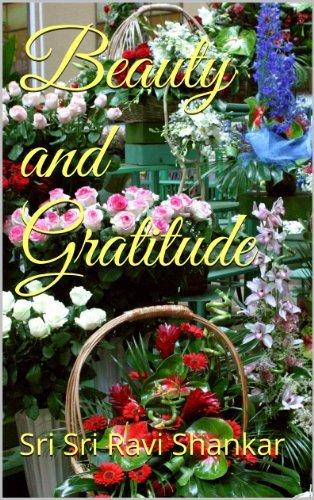 Beauty and Gratitude  by  Sri Sri Ravi Shankar