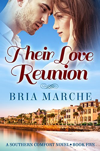 Their Love Reunion: (Southern Comfort Series Book 5) A Romance Novel  by  Bria Marche