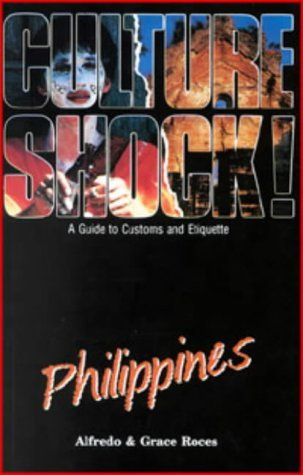 Culture Shock! Philippines: A Guide to Customs and Etiquette Alfredo Roces
