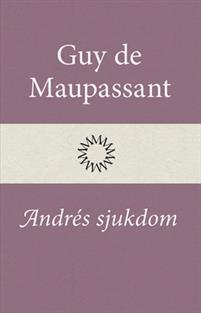 Andrés sjukdom  by  Guy de Maupassant