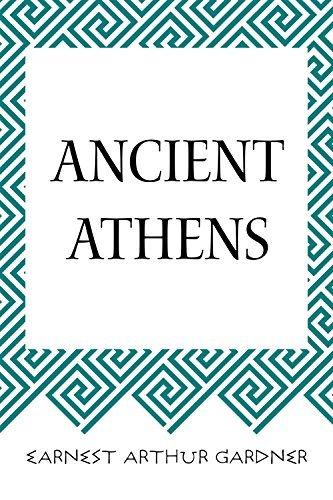 Ancient Athens Earnest Arthur Gardner