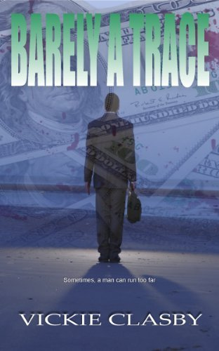 Barely a Trace (A Mary Beth Trace Mystery Book 1)  by  Vickie Clasby