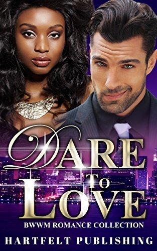 BWWM: Dare to Love (BWWM Billionaire Alpha Male Romance Collection) Hartfelt Publishing