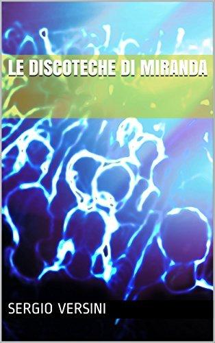 LE DISCOTECHE DI MIRANDA  by  sergio versini