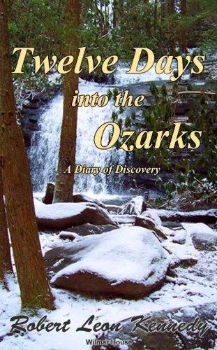 Twelve Days Into The Ozarks Robert Leon Kennedy