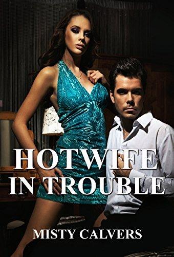My Hotwife in Trouble: Misty Calvers