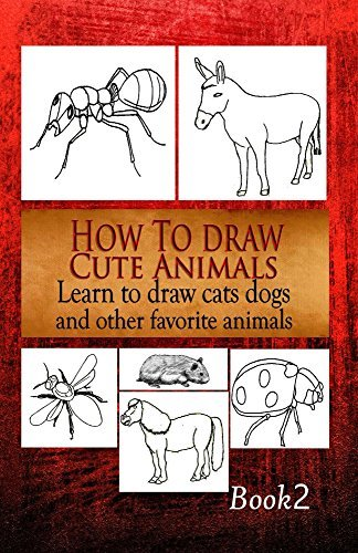 How To Draw Cute Animals 2: Learn to draw cats, dogs and other favorite animals Gala Publication