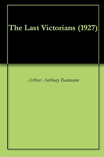 The Last Victorians (1927) Arthur a Baumann