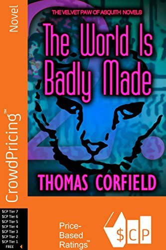 The World Is Badly Made (The Velvet Paw Of Asquith Novels) Thomas Corfield
