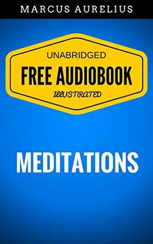 Meditations: By Marcus Aurelius - Illustrated (Free Audiobook + Unabridged + Original + E-Reader Friendly)  by  Marcus Aurelius