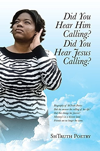 Did You Hear Him Calling? Did You Hear Jesus Calling?  by  ShTruth Poetry