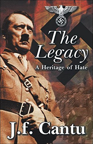 The Legacy: A Heritage of Hate J.F. Cantu