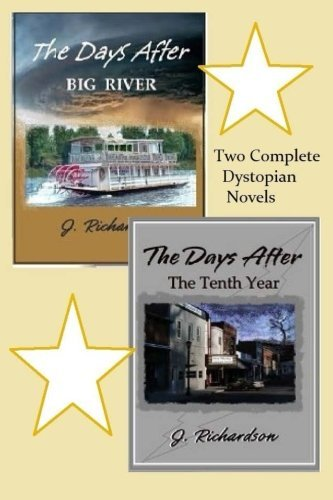 The Days After: Big River + The Tenth Year  by  J.  Richardson