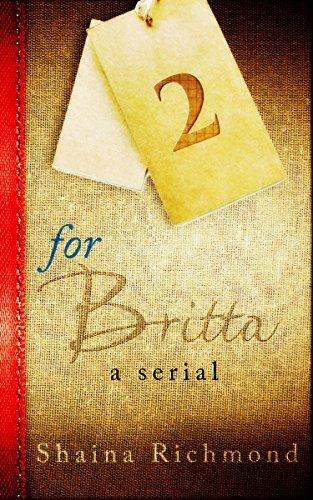 For Britta - Volume 2: A Serial  by  Shaina Richmond