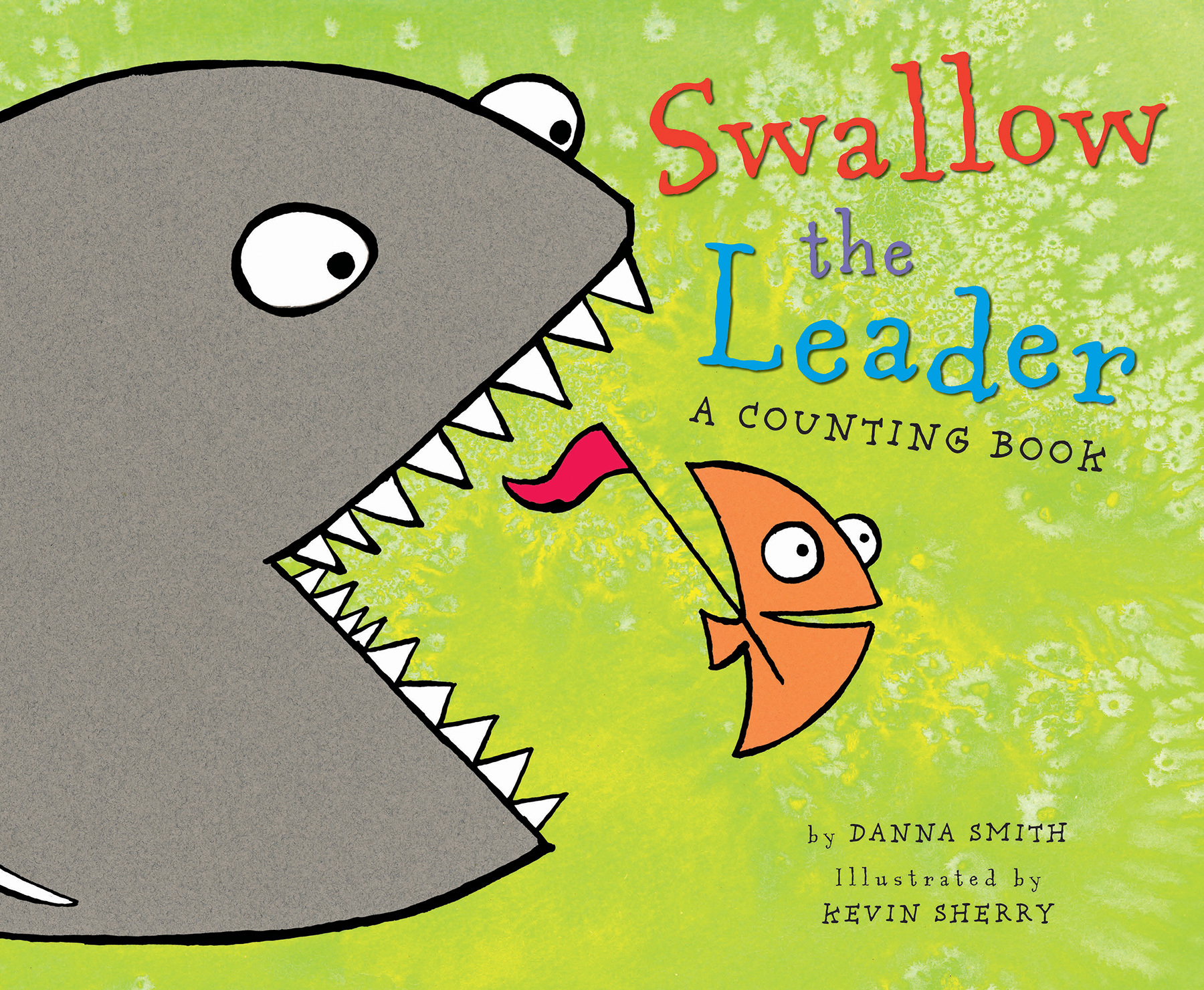 Swallow the Leader  by  Danna Smith