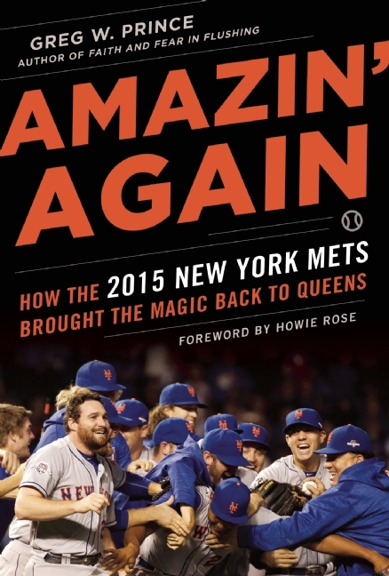 Amazin Again: How the 2015 New York Mets Brought the Magic Back to Queens  by  Greg W. Prince