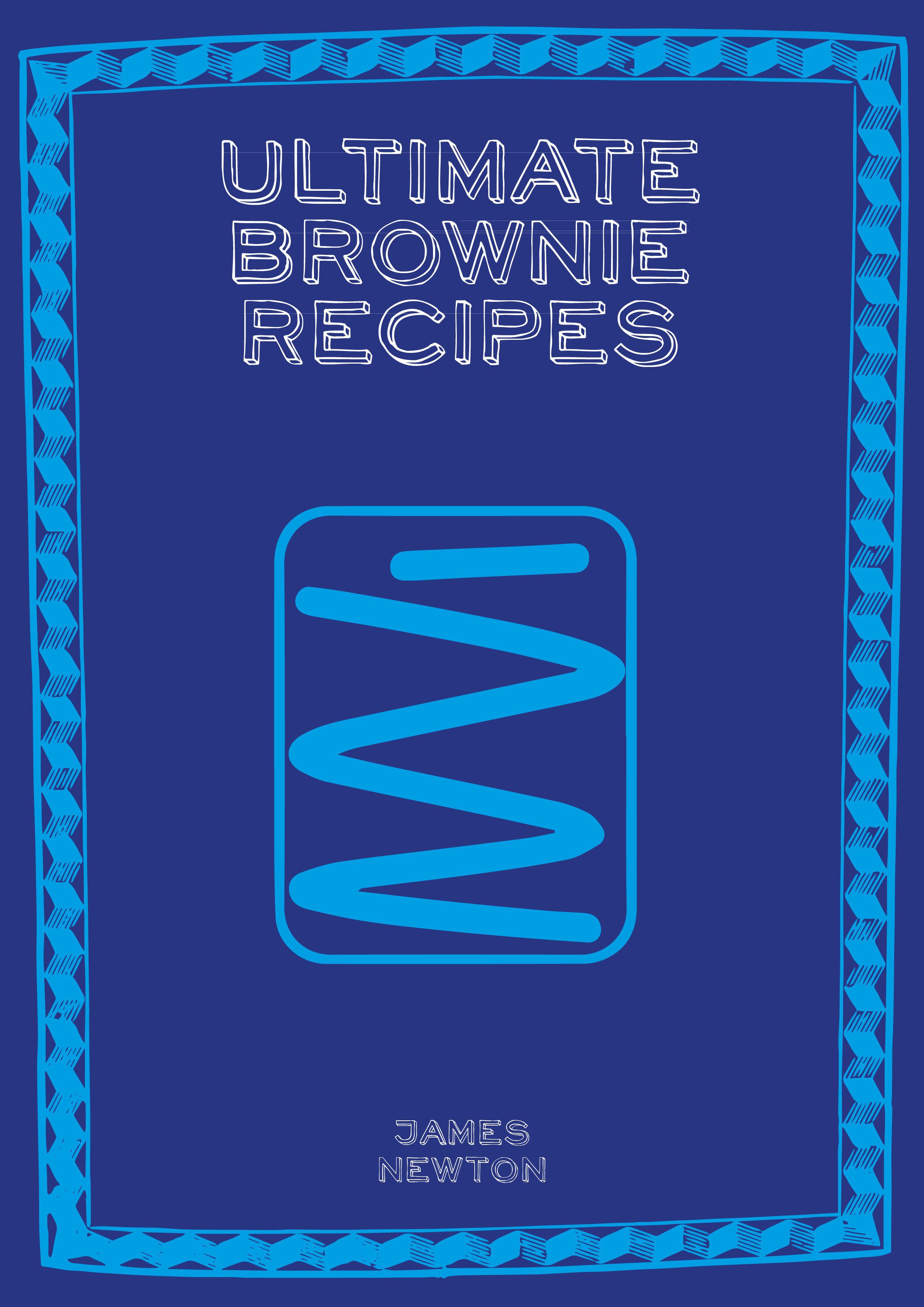 Ultimate Brownie Recipes James Newton