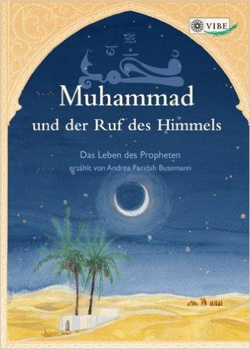 Muhammad und der Ruf des Himmels: Das Leben des Propheten  by  Andrea F Busemann