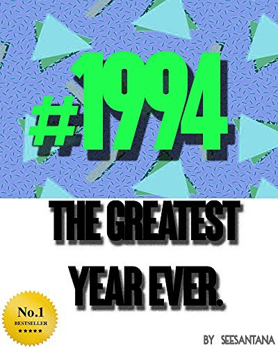 #1994 The Greatest Year Ever See Santana