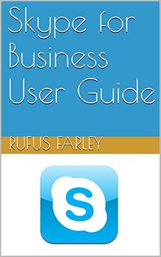Skype for Business User Guide Rufus Farley