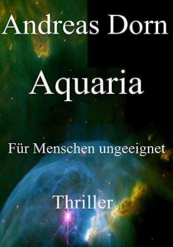 Aquaria: Für Menschen ungeeignet  by  Andreas Dorn