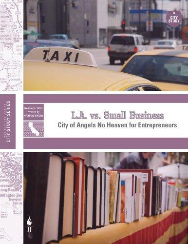LA vs. Small Business: City of Angels No Heaven for Entrepreneurs  by  Michael Bindas