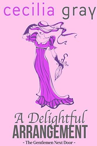 A Delightful Arrangement (The Gentlemen Next Door Book 1) Cecilia Gray