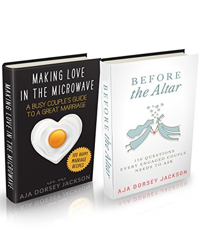 Marriage: The Before and After Box Set: Before the Altar and Making Love in the Microwave  by  Aja Dorsey Jackson