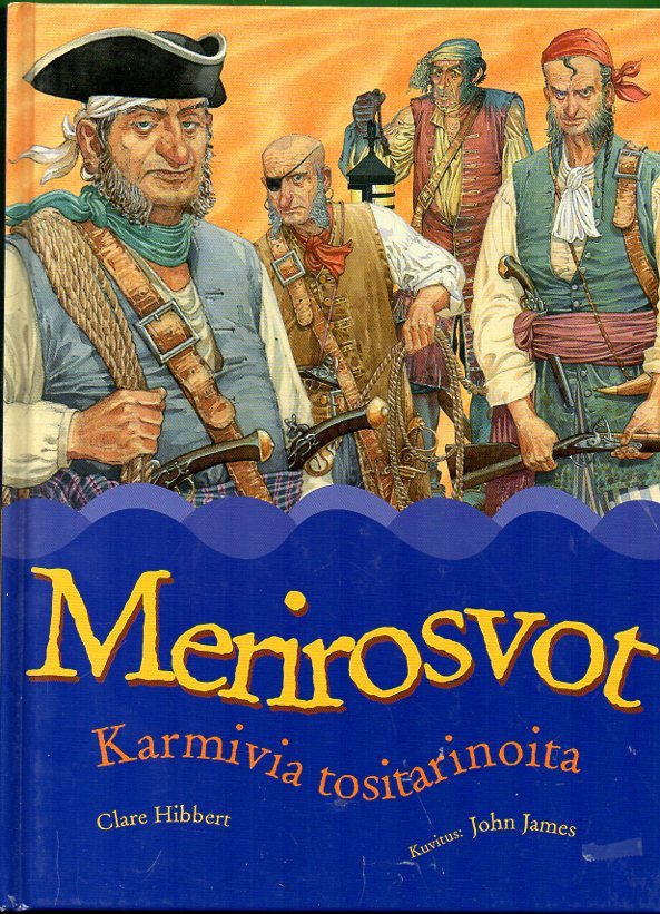 Merirosvot : karmivia tositarinoita  by  Clare Hibbert