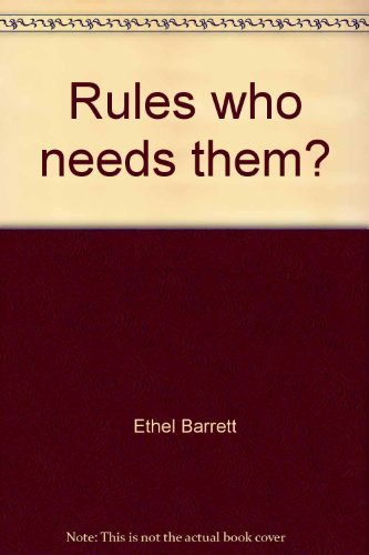 Rules, Who Needs Them? (A Regal Venture Book) Ethel Barrett