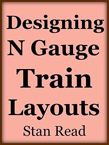 Designing N Gauge Train Layouts  by  Stan Read