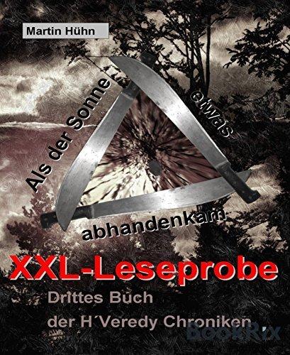 Als der Sonne etwas abhandenkam XXL-Leseprobe: Drittes Buch der HVeredy Chroniken  by  Martin Hühn