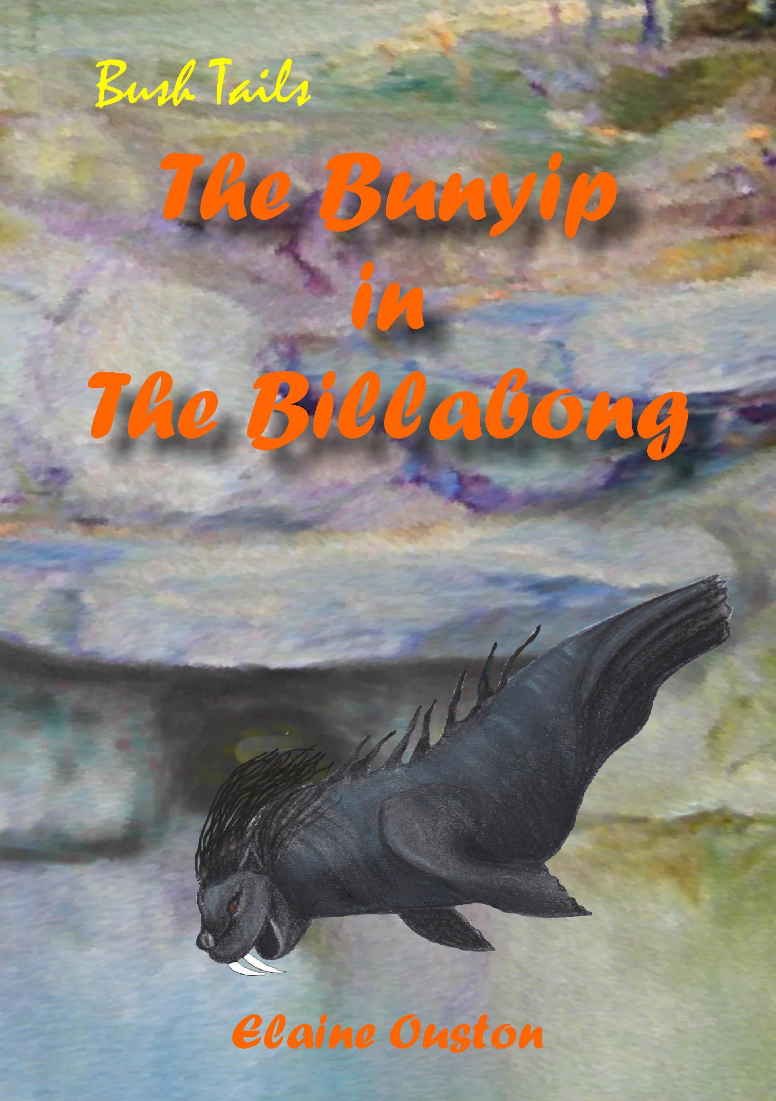 The Bunyip in The Billabong Elaine Ouston