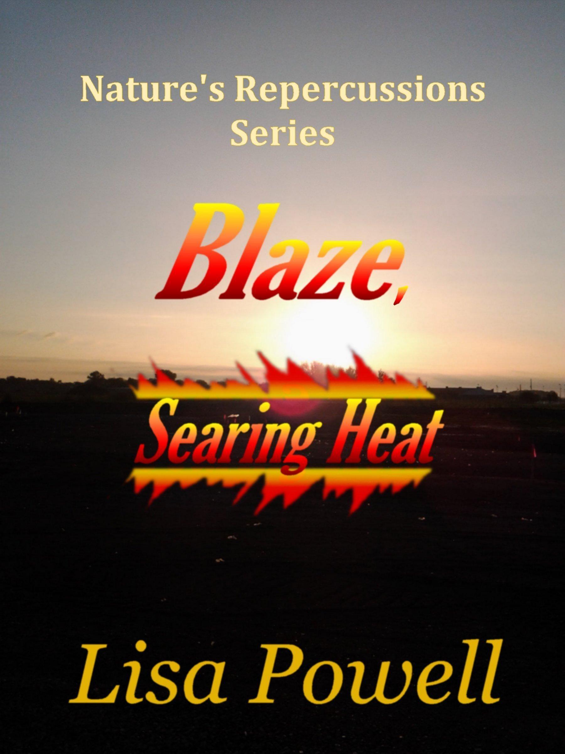 Blaze, Searing Heat  by  Lisa Powell