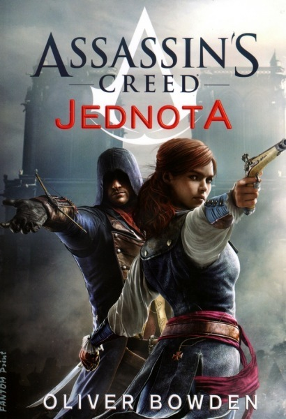 Assassins Creed: Jednota  by  Oliver Bowden