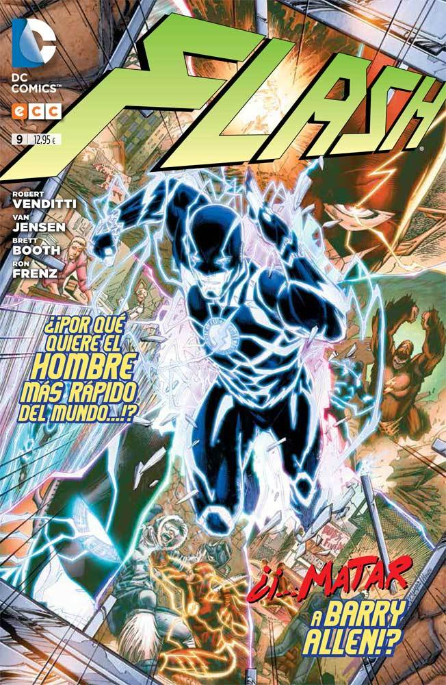 Flash 09: ¿¡Por qué quiere el hombre más rápido del mundo... matar a Barry Allen!? (Flash: Nuevo Universo DC, #9) Robert Venditti