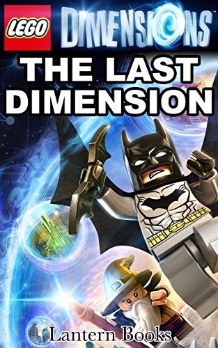The Last Dimension: A Lego Dimensions Novel  by  Lantern Books