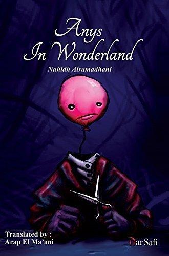 Anys In Wonderland Nahidh al-Ramadhani  ناهض الرمضاني