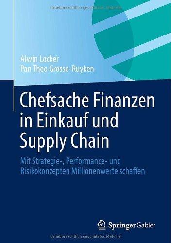 Chefsache Finanzen in Einkauf und Supply Chain: Mit Strategie-, Performance- und Risikokonzepten Millionenwerte schaffen  by  Alwin Locker