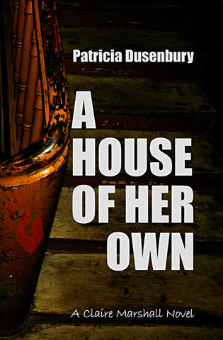 A House of Her Own: A Claire Marshall Novel  by  Patricia Dusenbury