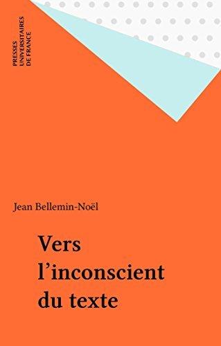 Vers linconscient du texte Jean Bellemin-Noël