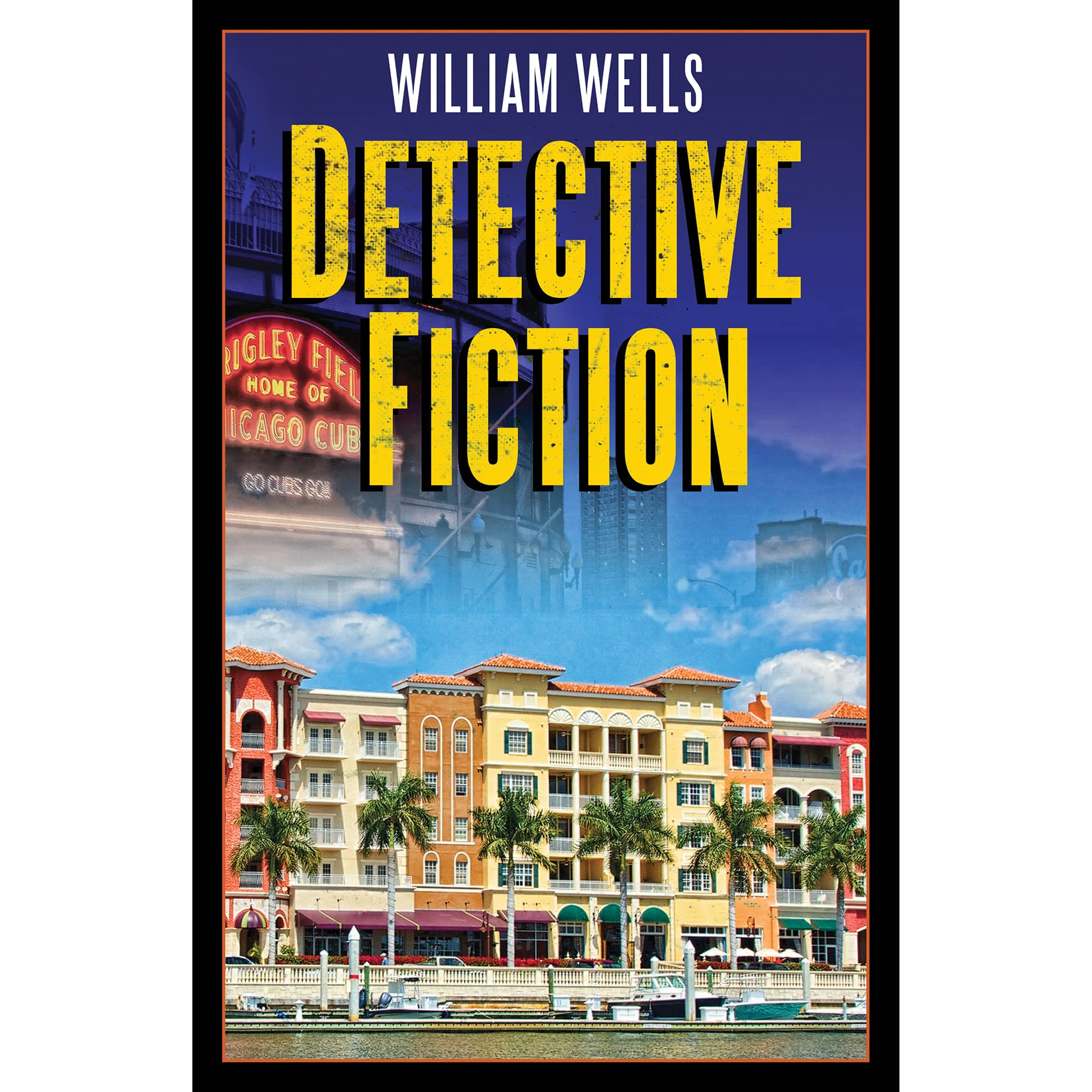 Literature Fiction: Detective Fiction By William Wells