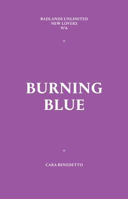 Burning Blue: New Lovers #6  by  Cara Benedetto