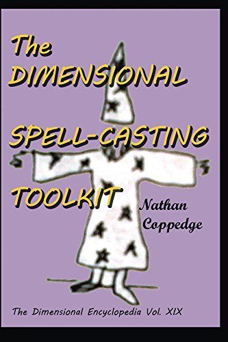 The Dimensional Spell-Casting Toolkit (The Dimensional Encyclopedia Book 19)  by  Nathan Coppedge