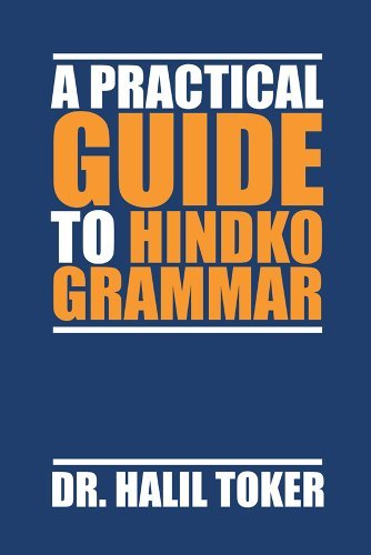 A PRACTICAL GUIDE TO HINDKO GRAMMAR Dr. HALIL TOKER