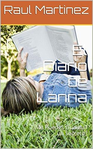 El Diario de Lanna: ¿Me Puedes Guardar un Secreto?  by  Raul Martinez