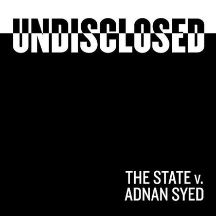 Undisclosed: The State Vs. Adnan Syed (Season 1)  by  Rabia Chaudry